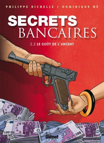 Secrets Bancaires - Tome 2.2: Le goût de l'argent