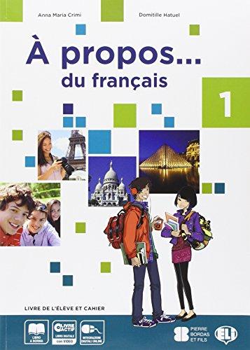 A propos 1. Livre de l'élève et cahier-Competences-Livre actif. Volume unico. Per la Scuola media. Con CD-ROM