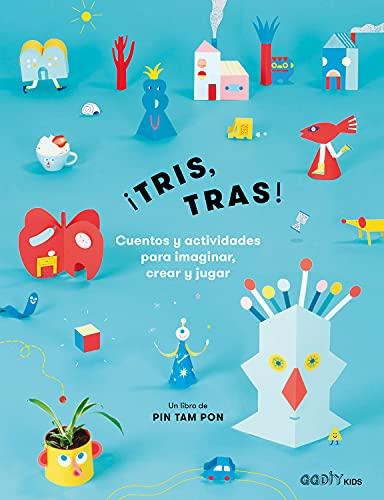 ¡Tris, tras!: Cuentos y actividades para imaginar, crear y jugar (GGDIY Kids)