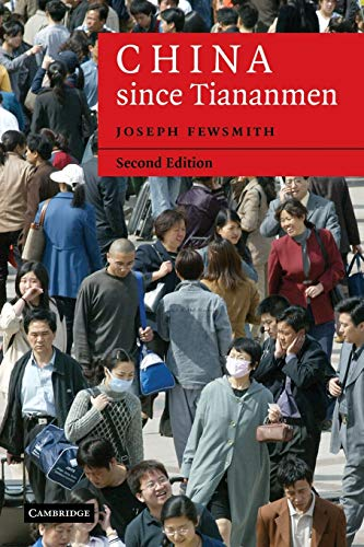 China since Tiananmen: From Deng Xiaoping to Hu Jintao (Cambridge Modern China Series)