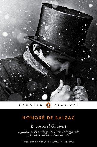 El coronel Chabert: seguido de «El verdugo», «El elixir de larga vida» y...
