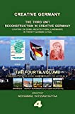 Reconstruction in Creative Germany (Volume 4): Lighting on the five German cities (Mannheim, Muenchen, Nuernberg, Stuttgart and Wuppertal), and some of ... GERMANY (Series 3)) (English Edition)