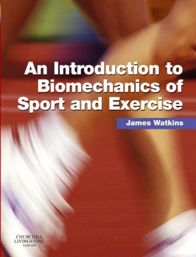 An Introduction to Biomechanics of Sport and Exercise