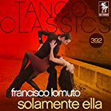 Tango Classics 392: Solamente Ella (Historical Recordings)