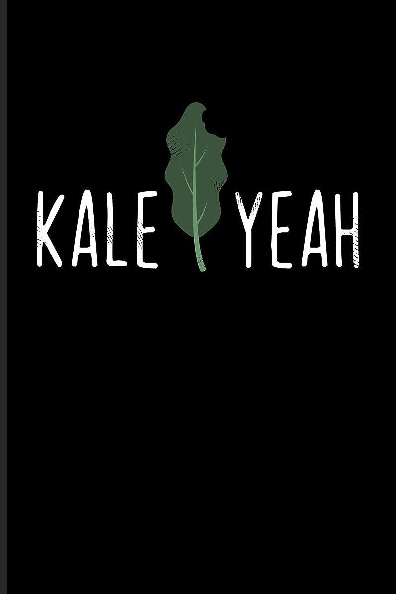ビリーヤギ近々欠点Kale Yeah: Cool Fresh Healthy Vegetable Journal For Kale And Coffee, Cabbage, Natural Detox, Juice, Vitamin Shake, Chips, Food & Garden Fans - 6x9 - 100 Blank Lined Pages