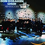 Don Kosaken Chor (Don Cossacks Choir): Abendglocken (Evening Bells): Traditional Russian Songs