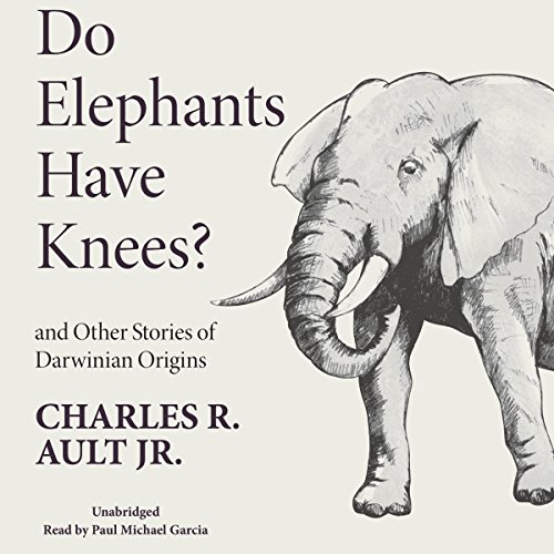 Do Elephants Have Knees? And Other Stories of Darwinian Origins audiobook cover art