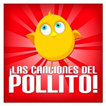 ¡ Las Canciones del Pollito !