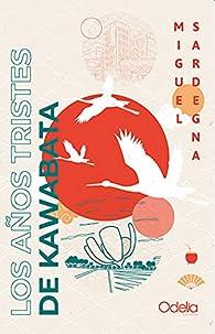 Los años tristes de Kawabata par Miguel Sardegna