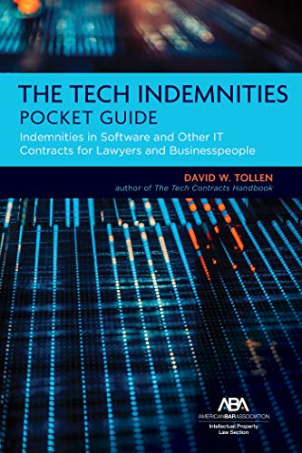 The Tech Indemnities Pocket Guide: Indemnities in Software and Other IT Contracts for Lawyers and Businesspeople (English Edition)