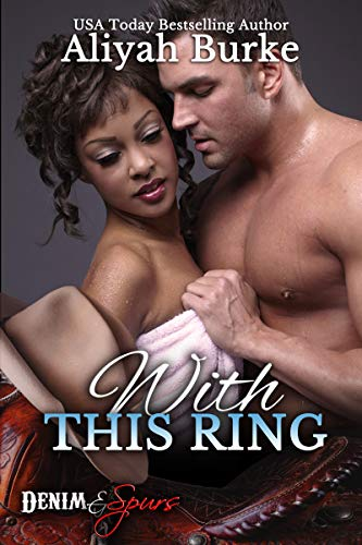 With This Ring (Denim & Spurs Book 1) by [Aliyah Burke]