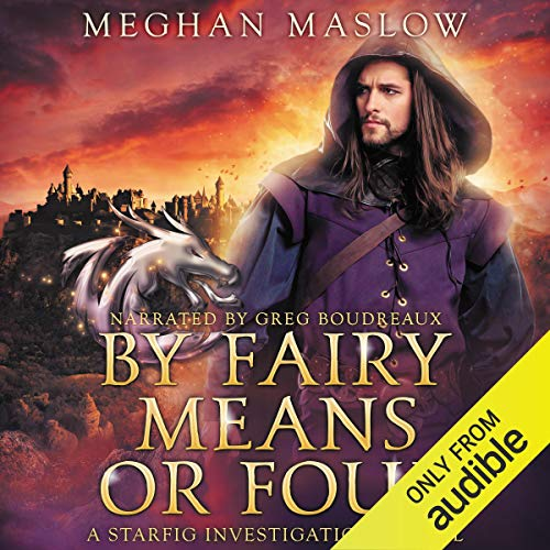By Fairy Means or Foul Audiobook By Meghan Maslow cover art