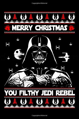 Darth Vader Star Wars Merry Christmas You Filthy Jedi Rebel Notebook: (110 Pages, Lined paper, 6 x 9 size, Soft Glossy Cover)