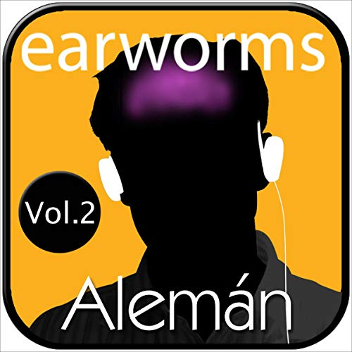 earworms Alemán Rápido, Vol. 2 - Método Musical de Memorización [Earworms: Quick German, Vol. 2 - Musical Method of Memorization] Titelbild