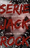 Série Jack Rock: Trilogia Elle + Chris + Kim + 4 contos