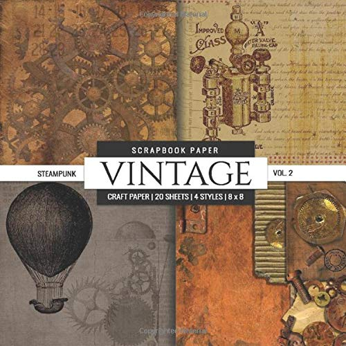 Compare Textbook Prices for Vintage Scrapbook Paper: Steampunk Themed, 8x8 inch Decorative Craft Paper Pad, Designer Specialty Paper for Scrapbooking, Card Making, Origami, ... Crafting, Backgrounds Scrapbook Paper Packs  ISBN 9781097789573 by Crafty Prints