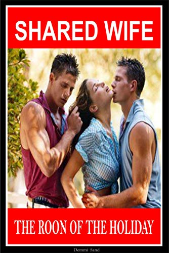 SHARED WIFE: THE ROON OF THE HOLIDAY MMF Bisexual (English Edition)