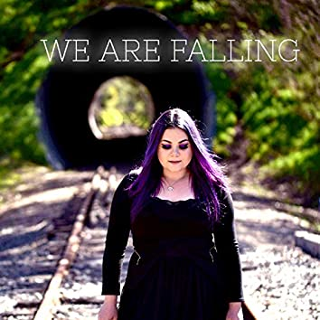 We Are Falling