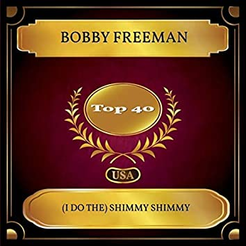 (I Do The) Shimmy Shimmy (Billboard Hot 100 - No. 37)