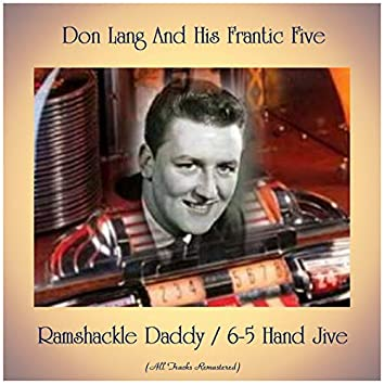 Ramshackle Daddy / 6-5 Hand Jive (All Tracks Remastered)