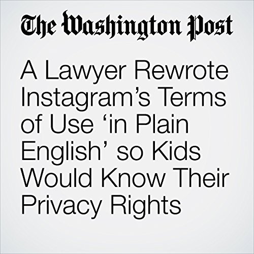 A Lawyer Rewrote Instagram's Terms of Use 'in Plain English' so Kids Would Know Their Privacy Rights copertina