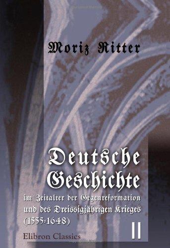 Deutsche Geschichte im Zeitalter der Gegenreformation und des Dreissigjährigen Krieges (1555-1648): Band II (1586-1618)