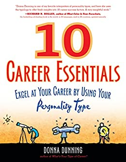 10 Career Essentials: Excel at Your Career by Using Your Personality Type (English Edition) par [Donna Dunning]
