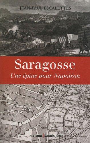 Saragosse : Une épine pour Napoléon