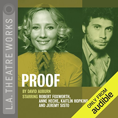 Proof                   By:                                                                                                                                 David Auburn                               Narrated by:                                                                                                                                 Anne Heche,                                                                                        Jeremy Sisto,                                                                                        full cast                      Length: 2 hrs and 14 mins     203 ratings     Overall 4.2