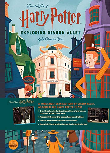 Harry Potter: Exploring Diagon Alley: An Illustrated Guide