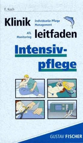 Klinikleitfaden Intensivpflege. Individuelle Pflege, Management, ATL, Monitoring