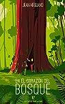 En el corazón del bosque par Hegland
