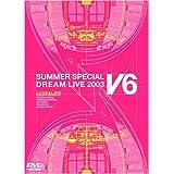 LOVE&LIFE~V6 SUMMER SPECIAL DREAM LIVE 2003 V Program~(初回生産限定) [DVD]