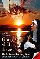 Guru statt Jesus: Radha Soami Satsang Beas - Endstation ekstatischer Gottsuche