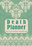 Death Planner: A Peace Of Mind End Of Life Planner Workbook A Simple Guide for my Family to Make my Passing Easier With Important Information about My ... Details, Estate Planner, Assets Overview