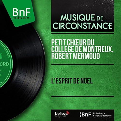 Petit chœur du collège de Montreux, Robert Mermoud