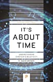 It's About Time: Understanding Einstein's Relativity: 115 (Princeton Science Library, 115)...