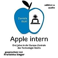 Apple intern: Drei Jahre in der Europa-Zentrale des Technologie-Multis Hörbuch