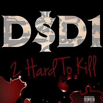 2 HARD TO KILL