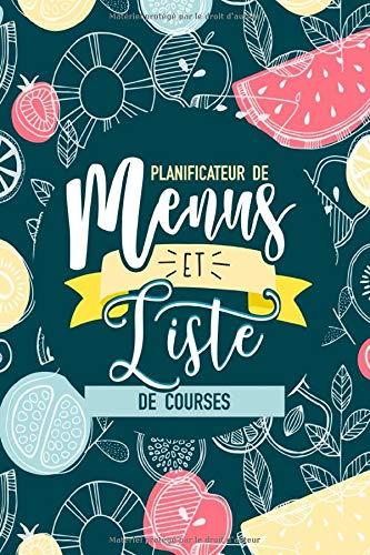 Planificateur de menus et liste de courses: Organiseur d'achats et de repas sur 52 semaines