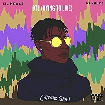 Dtl (Dying to Live)
