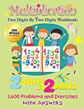 Multiplication Two Digits By Two Digits Workbook: 2 digits by 2 digits 100 Drills Worksheets 3,600 Problems and Exercises With Answers