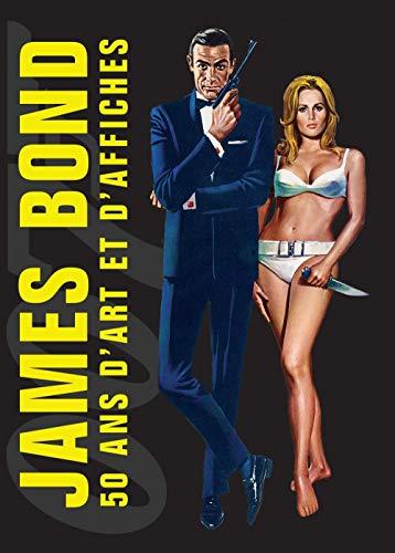 JAMES BOND : 50 ANS D'ARTS ET D'AFFICHES