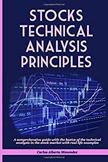 STOCKS TECHNICAL ANALYSIS PRINCIPLES: A comprehensive guide with the basics of the technical analysis in the Stock Market ...