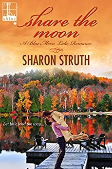 Share the Moon (Blue Moon Lake Book 1) by [Sharon Struth]