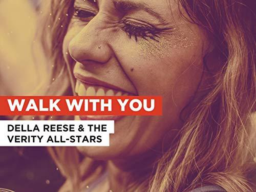 Walk With You al estilo de Della Reese & The Verity All-Stars