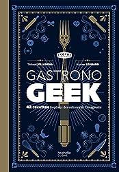 livre Gastronogeek: 42 recettes inspirées des cultures de l'imaginaire