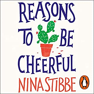 Reasons to Be Cheerful                   By:                                                                                                                                 Nina Stibbe                               Narrated by:                                                                                                                                 Gemma Whelan                      Length: 9 hrs and 4 mins     8 ratings     Overall 4.8