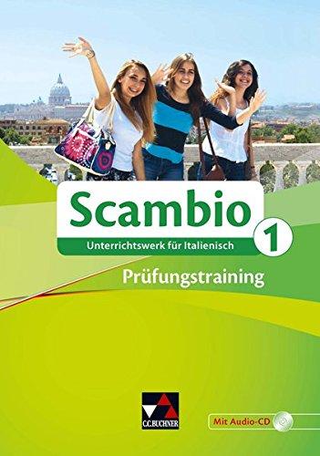 Scambio A / Scambio Prüfungstraining 1: Unterrichtswerk für Italienisch in zwei Bänden (Scambio B: Unterrichtswerk für Italienisch in drei Bänden)