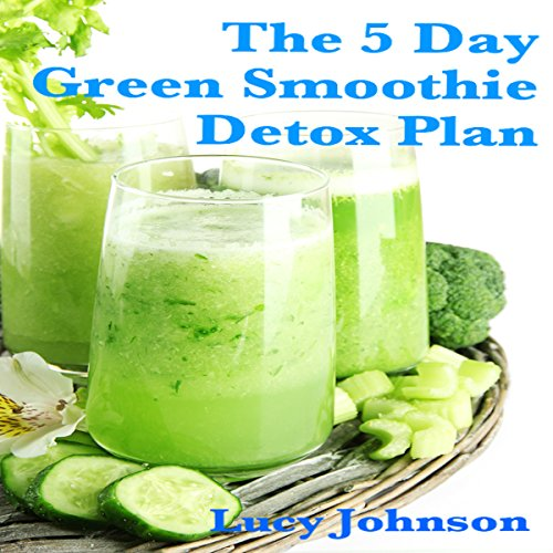 5 Day Green Smoothie Detox Plan audiobook cover art